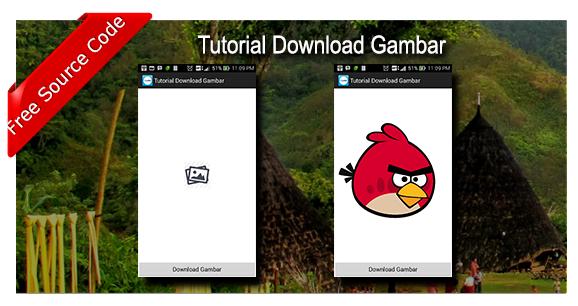 Tutorial Download dan Menampilkan Gambar di ImageViewAndroid